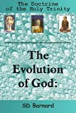 The Evolution of God, Sd Barnard, 1420835793