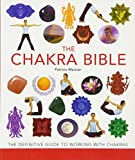 The Chakra Bible: The Definitive Guide to Working with Chakras (Mind Body Spirit Bibles)