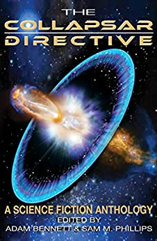 The Collapsar Directive: A Science Fiction Anthology by [Publishing, Zombie Pirate, Bennett, Adam, Phillips, Sam, Stuart West]
