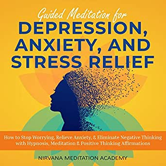 Amazon.com: Guided Meditation for Depression, Anxiety, and ...