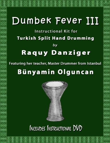 Dumbek Fever III: Instructional Kit for Turkish Split Hand Drumming (Dumbek -
