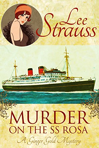 Murder on the SS Rosa: a cozy historical mystery (A Ginger Gold Mystery Book 0) by [Strauss, Lee]