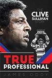 True Professional: The Clive Sullivan Story