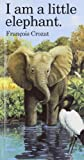 I Am a Little Elephant, Francois Crozat, 0812063538
