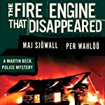 The Fire Engine That Disappeared: A Martin Beck Police Mystery | Maj Sjöwall,Per Wahlöö