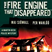 The Fire Engine That Disappeared: A Martin Beck Police Mystery | Maj Sjöwall, Per Wahlöö