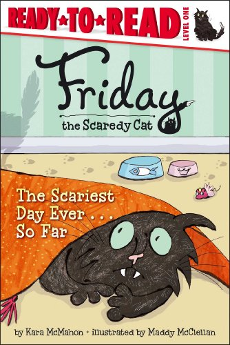 The Scariest Day Ever... So Far (Ready-to-Read. Level 1: Friday the Scaredy Cat)