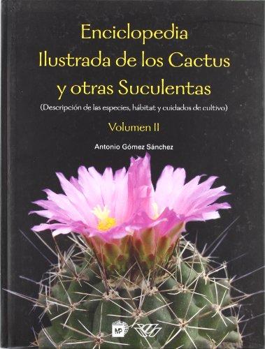 Enciclopedia ilustrada de los cactus y otras suculentas Vol II