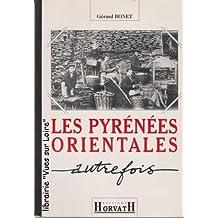 Les Pyrénées Orientales autrefois