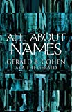 All about Names, Gerald B. Cohen, 145123421X