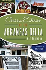 [ Classic Eateries of the Arkansas Delta BY Robinson, Kat ( Author ) ] { Paperback } 2014 Paperback