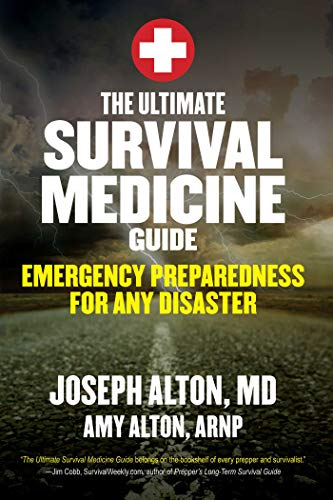 - The Ultimate Survival Medicine Guide: Emergency Preparedness for ANY Disaster