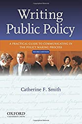 Writing Public Policy: A Practical Guide to Communicating in the Policy Making Process, 3rd Edition