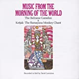 : Music from the Morning of the World: The Balinese Gamelan / Ketjak: The Ramayana Monkey Chant