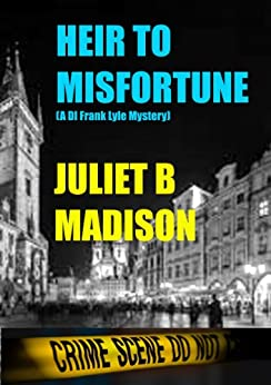 Heir to Misfortune: (A DI Frank Lyle Mystery) (DI Frank Lyle Mysteries Book 2) by [Madison, Juliet B]