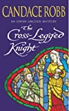 Front cover for the book The Cross-Legged Knight by Candace Robb