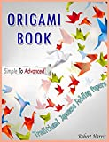 Origami Book -  Simple To Advanced, Traditional Japanese Folding Papers