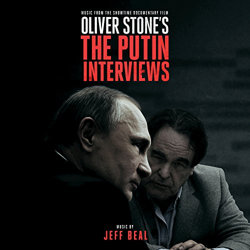Jeff Beal - Oliver Stone's The Putin Interviews (Music From The Showtime Documentary Film) (2017) [WEB FLAC] Download