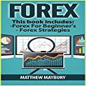 Forex: 2 Manuscripts: A Beginner's Guide to Forex Trading and Forex Trading Strategies Audiobook by Matthew Maybury Narrated by Mark Shumka