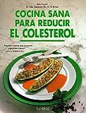 Cocina Sana Para Reducir el Colesterol, Pospisil Edita, 8424123808