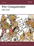 The Conquistador: 1492–1550 (Warrior)