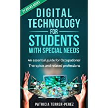 Digital Technology for Students with Special Needs: An essential guide for Occupational Therapists and related professions