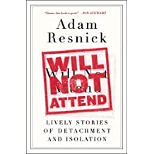 Will Not Attend: Lively Stories of Detachment and Isolation