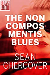 The Non Compos Mentis Blues (A Short Story)