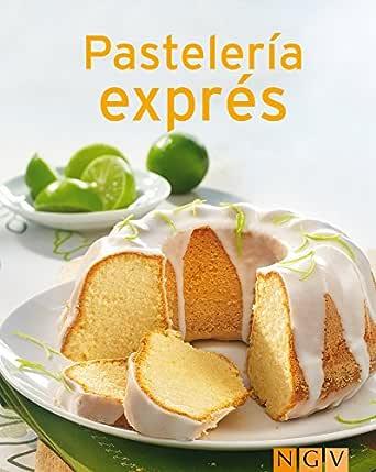 Pastelería exprés: Nuestras 100 mejores recetas en un solo libro