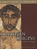 Christian Origins, Volume 1 (People's History of Christianity)