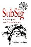SubSig, David H. Reynhout, 0595234550