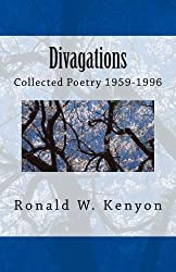 Divagations: Collected Poetry 1959-1996 Annotated Edition