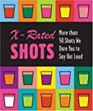 X-Rated Shots, Running Press Staff, 076241863X