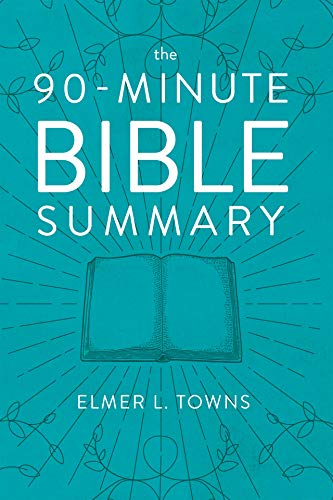 The 90-Minute Bible Summary (Bible Answers For Almost All Your Questions)