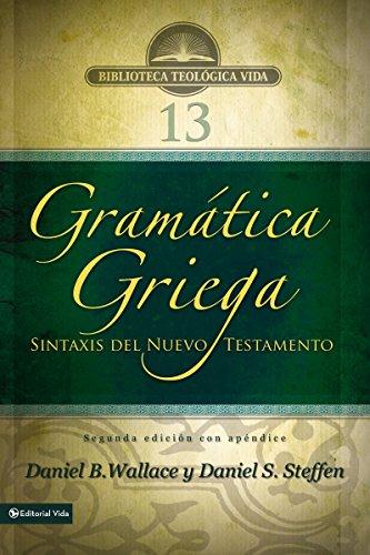 Gramática griega: Sintaxis del Nuevo Testamento de Daniel B. Wallace, Daniel S. Steffen