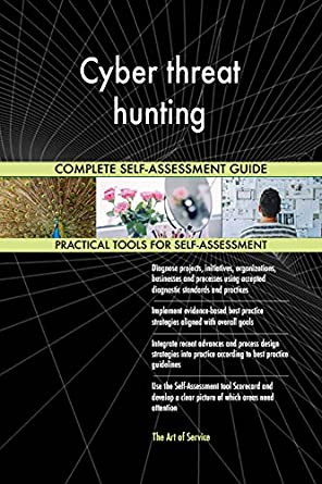 Cyber threat hunting All-Inclusive Self-Assessment - More than 680