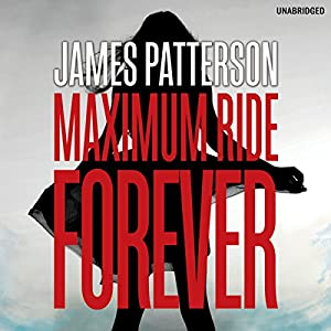 Maximum Ride: Forever Hörbuch