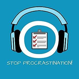 Stop Procrastination! Aufschieberitis bekämpfen mit Hypnose Hörbuch