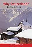 Why Switzerland?, Jonathan Steinberg, 0521481708