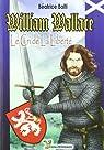William Wallace : Le Cri de la liberté par Balti