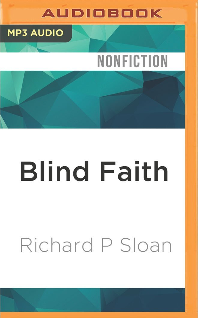 Read Online Blind Faith: The Unholy Alliance of Religion and Medicine PDF