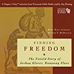 Finding Freedom: The Untold Story of Joshua Glover, Runaway Slave | Walter T. McDonald,Ruby West Jackson