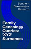 Family Genealogy Queries: 'XYZ' Surnames (Southern Genealogical Research)