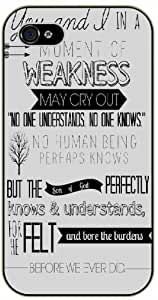 You and I in a moment of weakness may cry ...but the son of God burdens - Bible verse iPhone 5 / 5s black plastic case / Christian Verses