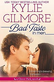 Bad Taste in Men (Clover Park, Book 3) by [Gilmore, Kylie]