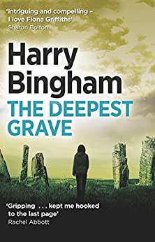 The Deepest Grave: Fiona Griffiths Crime Thriller Series Book 6 (Fiona Griffiths 6) by [Bingham, Harry]