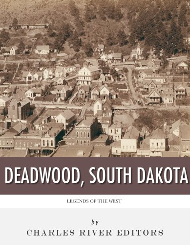 Legends of the West: Deadwood, South Dakota
