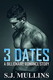 3 Dates: A Billionaire Romance Story (New Adult Romance Book 1)
