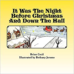 It Was The Night Before Christmas And Down The Hall: A Christmas story for kids of all ages