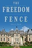 The Freedom Fence, Sally Reid, 1490990623